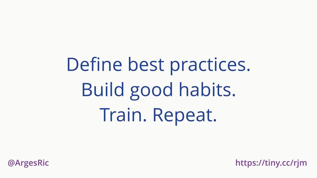 @ArgesRic https://tiny.cc/rjm Define best practi...