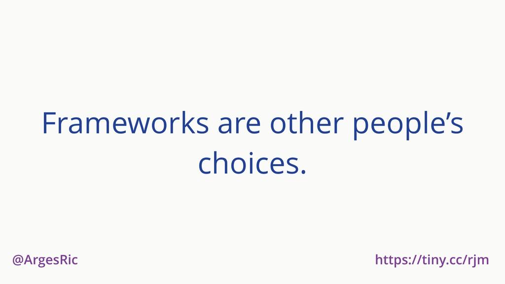 @ArgesRic https://tiny.cc/rjm Frameworks are ot...