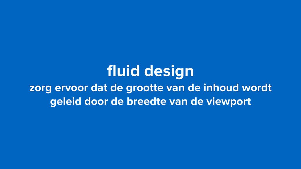 fluid design zorg ervoor dat de grootte van de i...