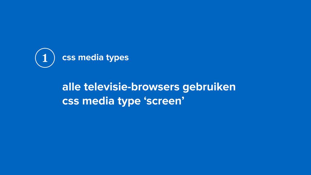 css media types alle televisie-browsers gebruik...