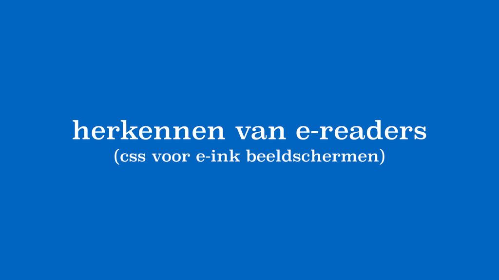 herkennen van e-readers (css voor e-ink beeldsc...