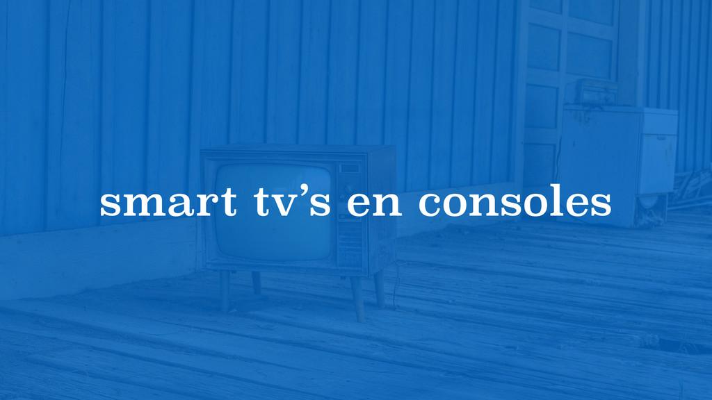 smart tv's en consoles