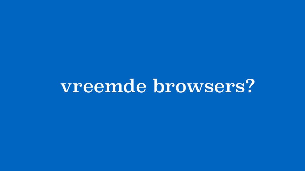 ?vreemde browsers?
