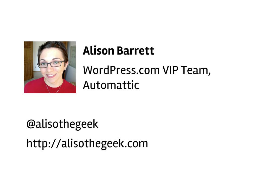 Alison Barrett WordPress.com VIP Team, Automatt...