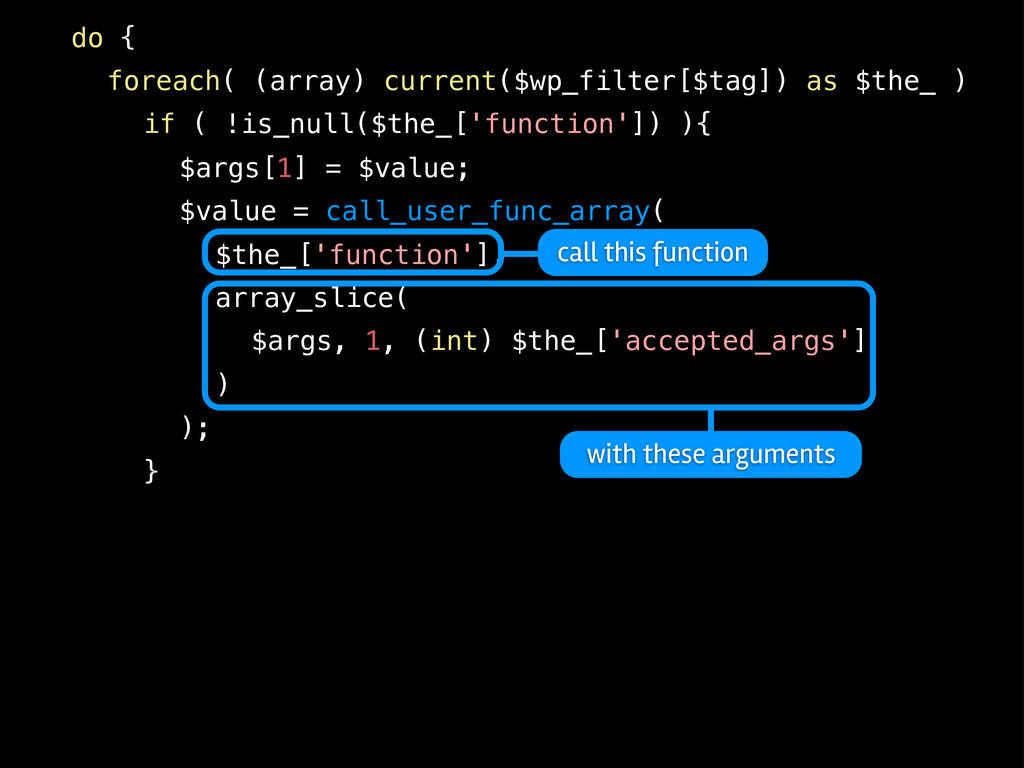 ! do { ! ! foreach( (array) current($wp_filter[...