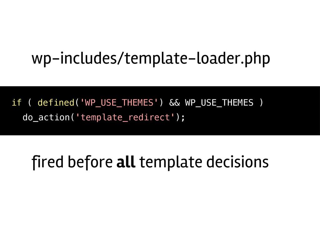 if ( defined('WP_USE_THEMES') && WP_USE_THEMES ...