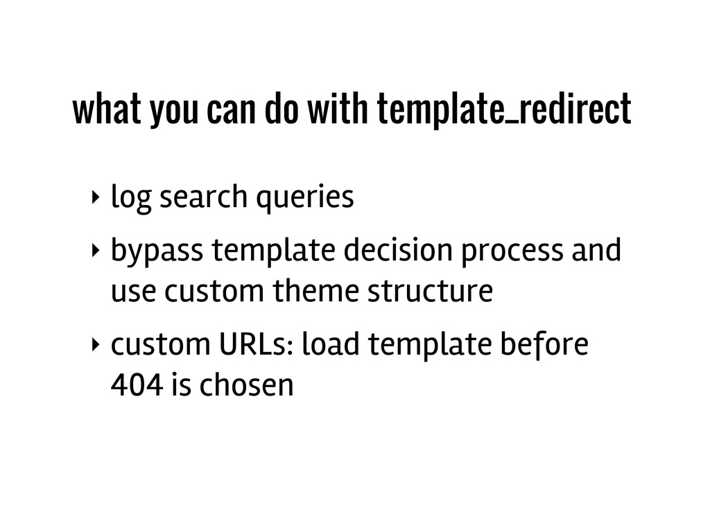 ‣ log search queries ‣ bypass template decision...