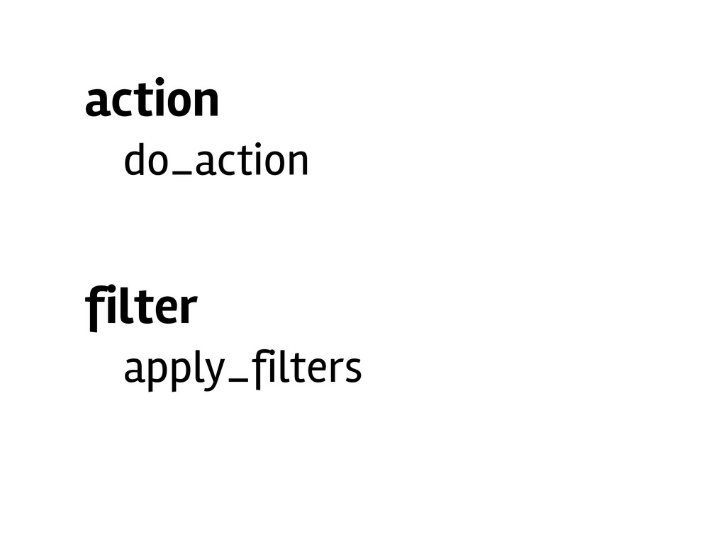 action do_action filter apply_filters