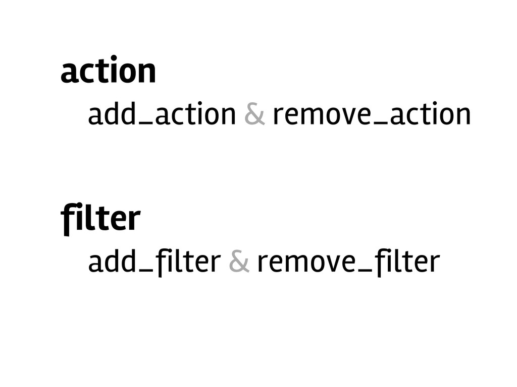 action add_action & remove_action filter add_fi...