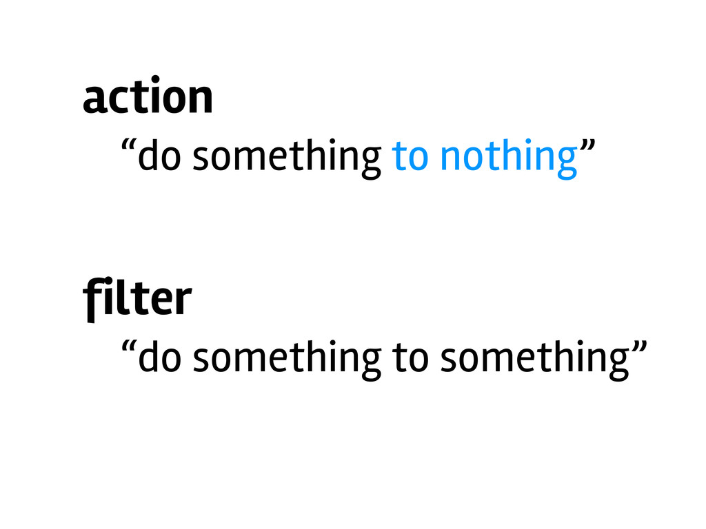"""action """"do something to nothing"""" filter """"do som..."""