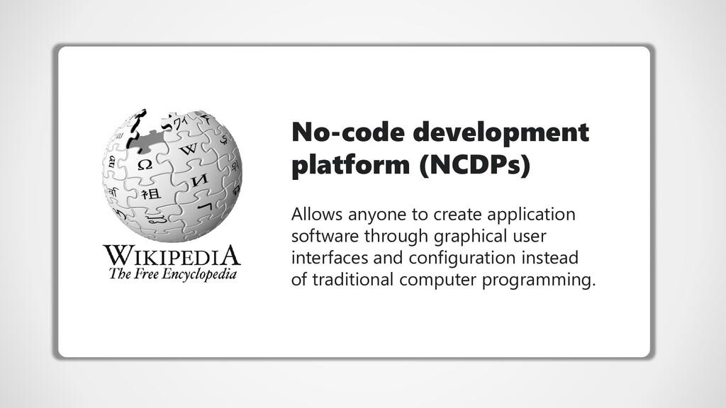 No-code development platform (NCDPs) Allows any...