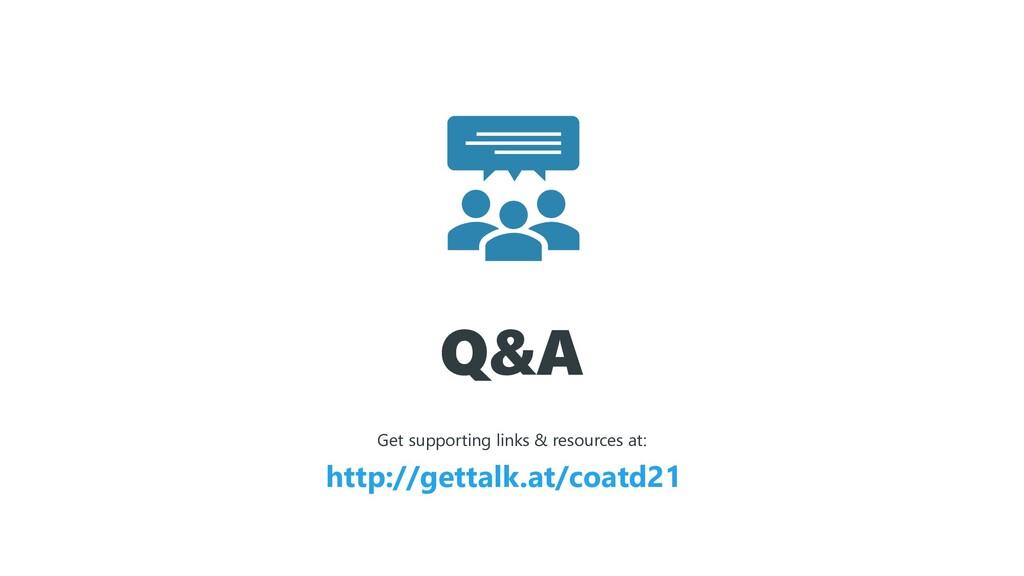 Q&A http://gettalk.at/coatd21 Get supporting li...