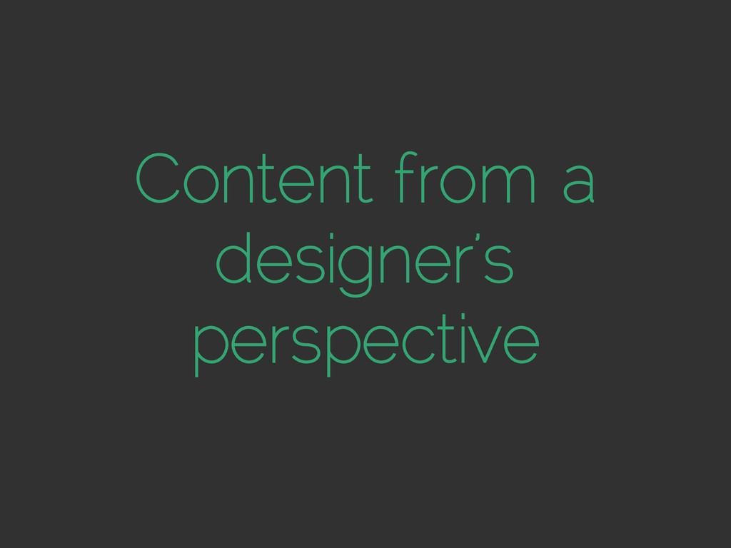 Content from a designer's perspective