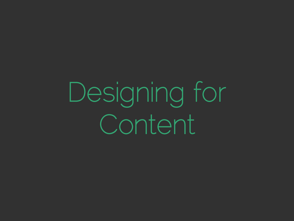 Designing for Content