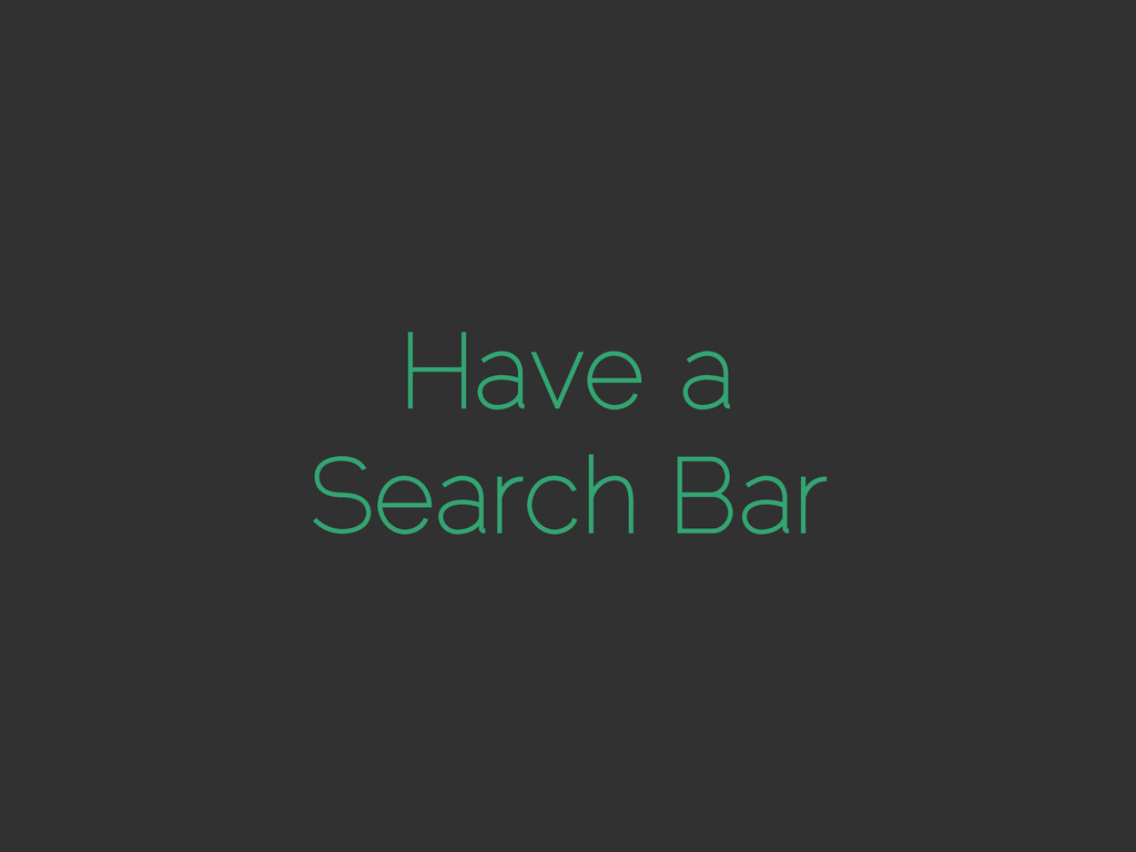 Have a Search Bar