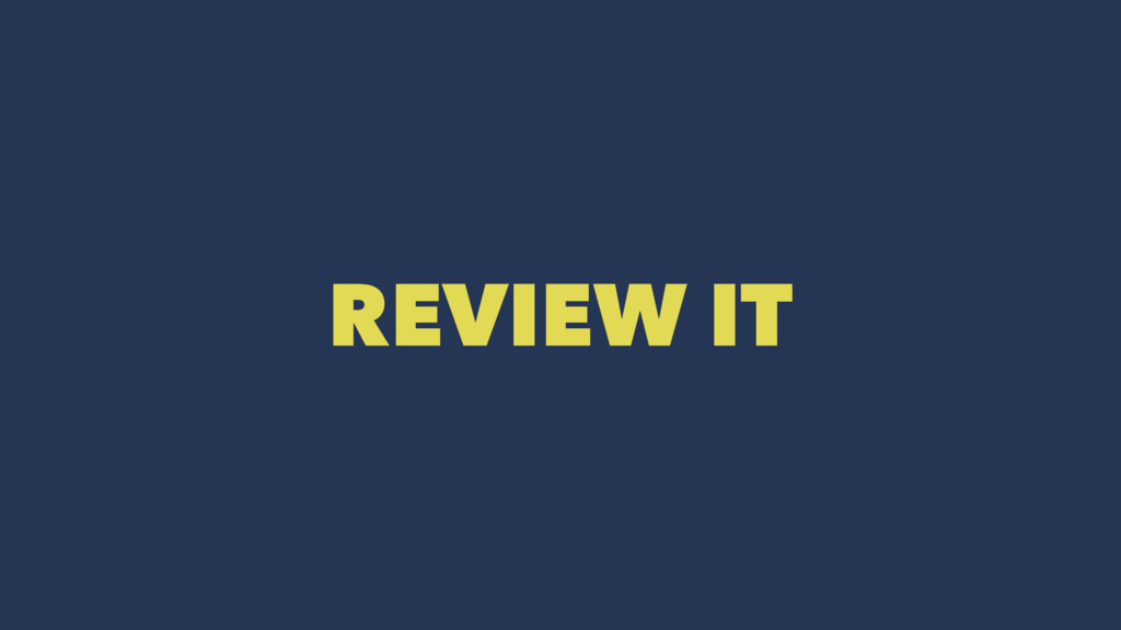 REVIEW IT
