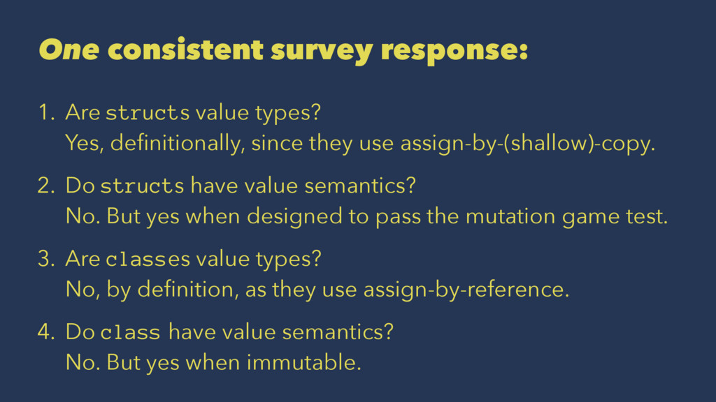 One consistent survey response: 1. Are structs ...