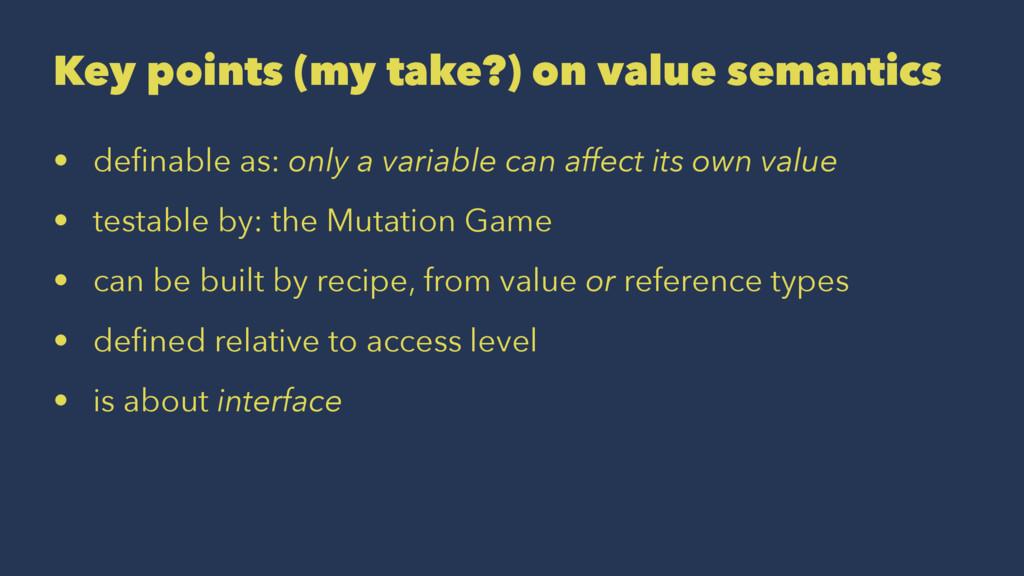 Key points (my take?) on value semantics • defin...