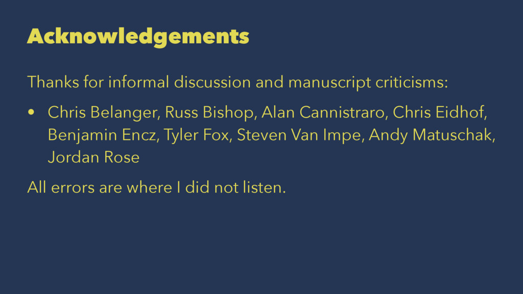 Acknowledgements Thanks for informal discussion...