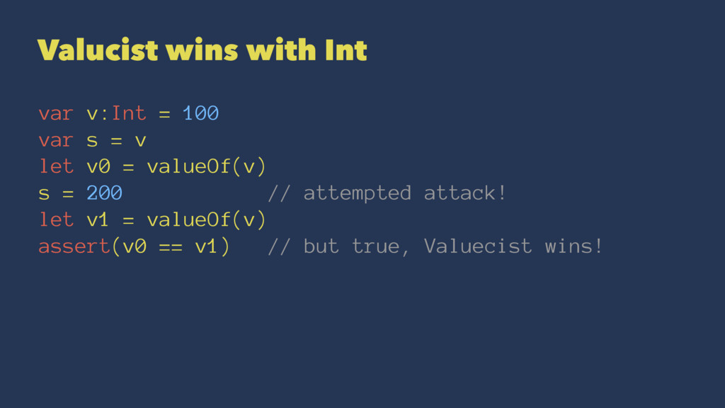 Valucist wins with Int var v:Int = 100 var s = ...