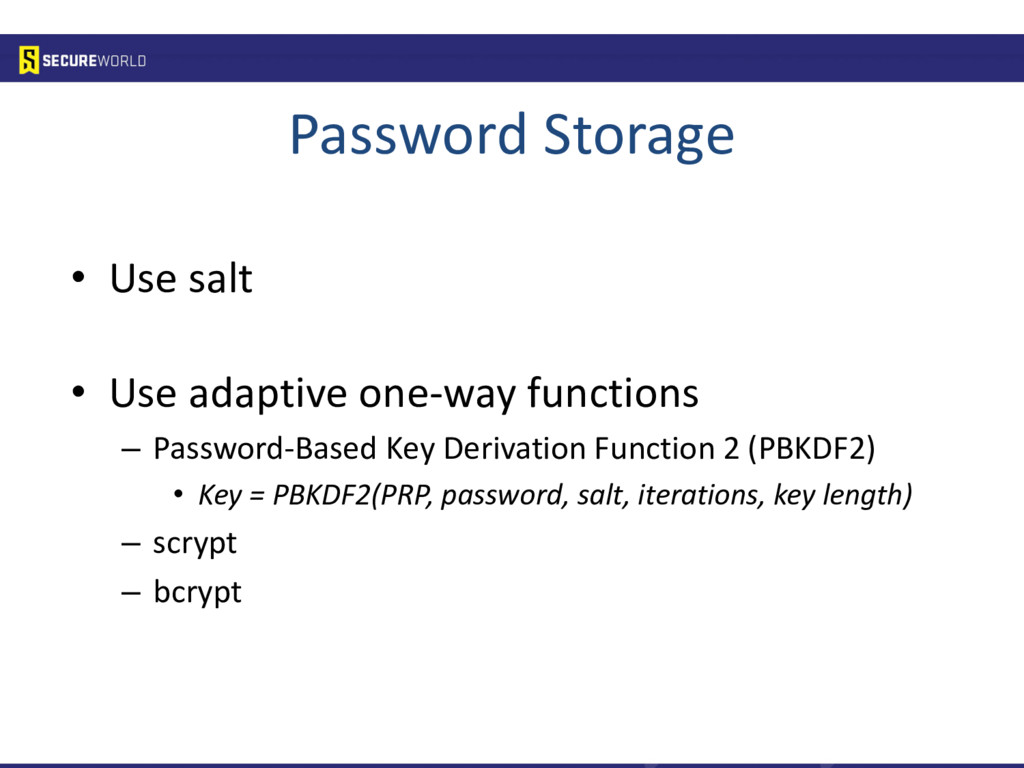Password Storage • Use salt • Use adaptive one-...