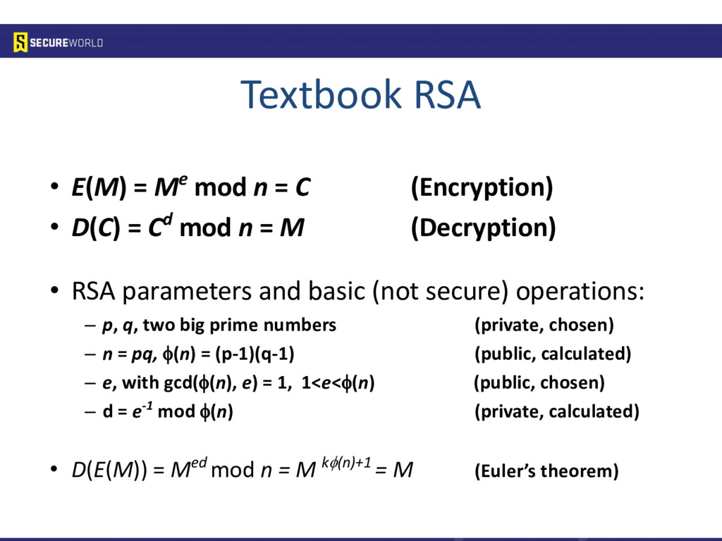 Textbook RSA • E(M) = Me mod n = C (Encryption)...