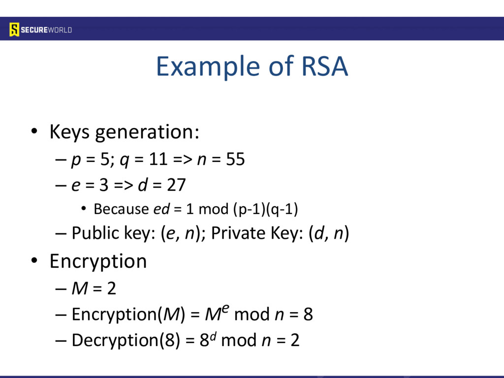 Example of RSA • Keys generation: – p = 5; q = ...