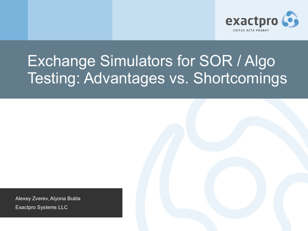 Exchange Simulators for SOR / Algo Testing: Adv...