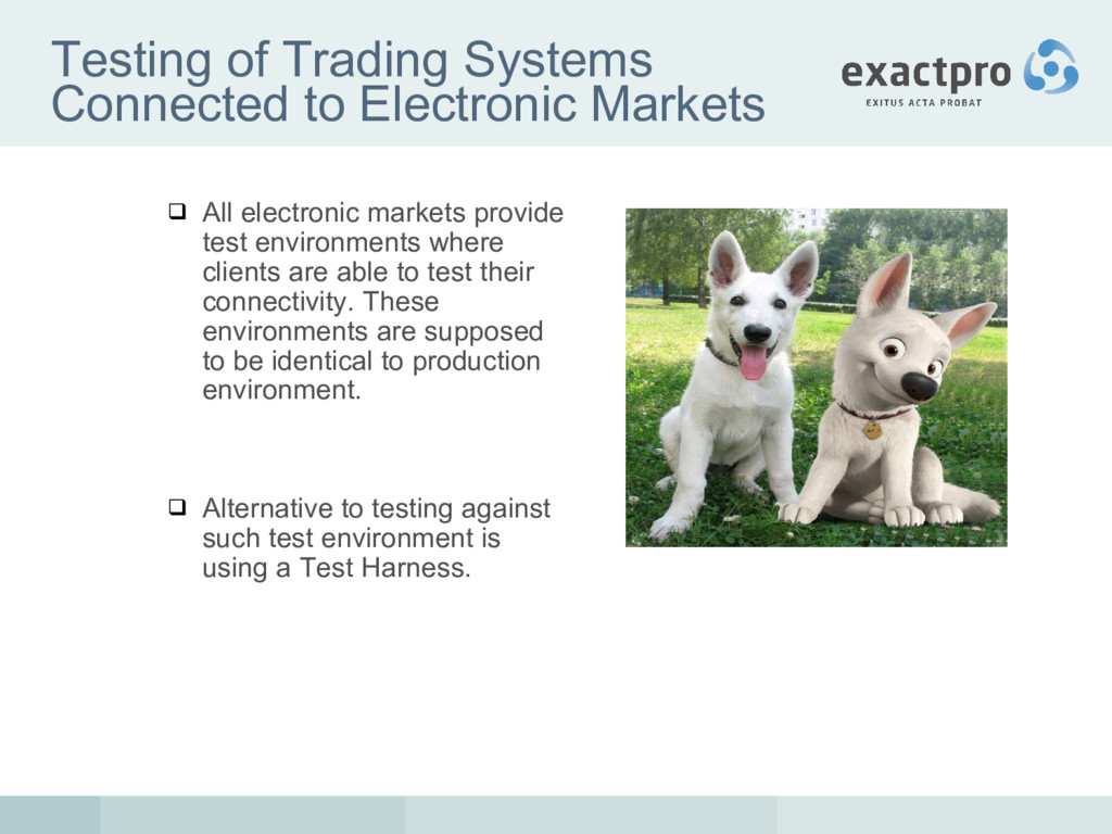 Testing of Trading Systems Connected to Electro...
