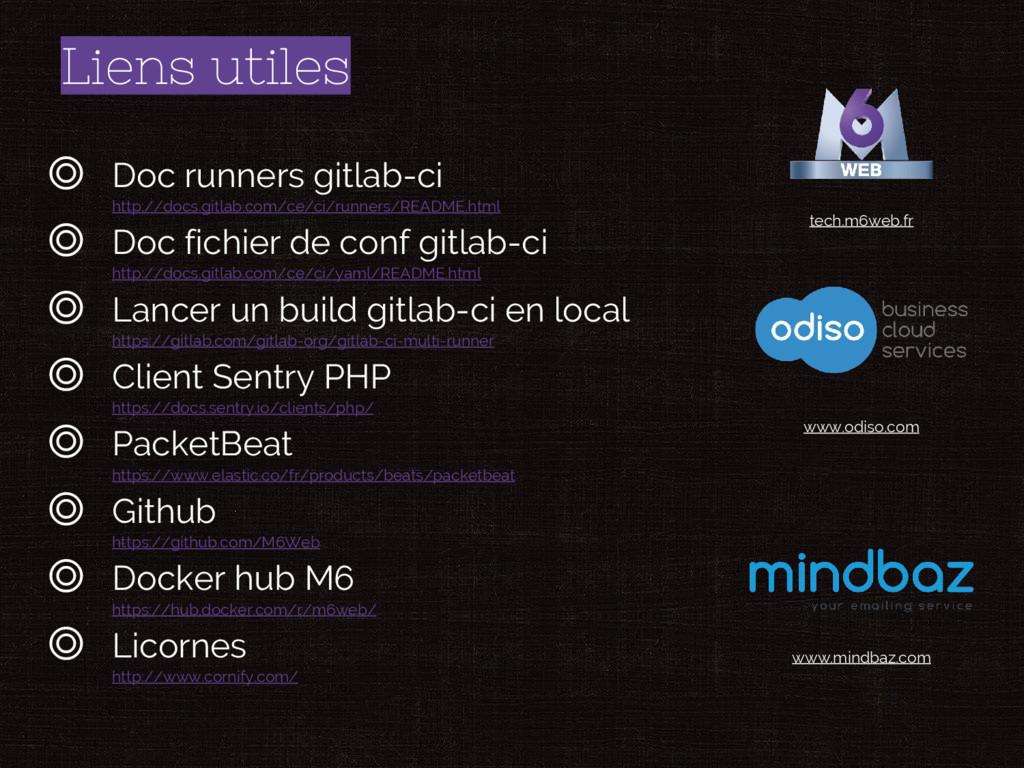 Liens utiles ◎ Doc runners gitlab-ci http://doc...
