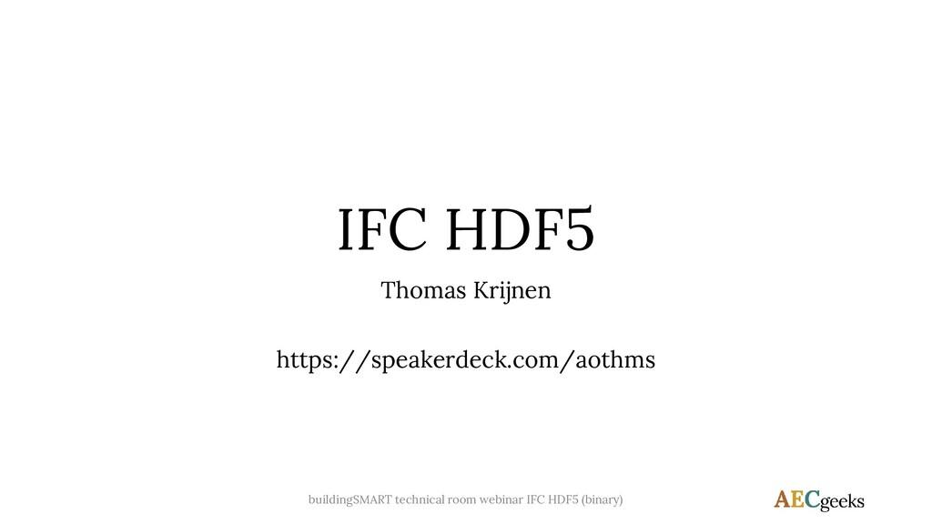 IFC HDF5 Thomas Krijnen https://speakerdeck.com...