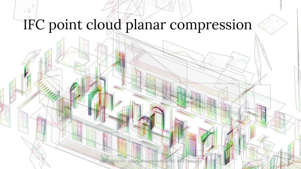 IFC point cloud planar compression buildingSMAR...