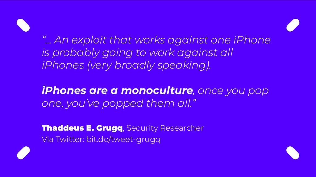 """""""… An exploit that works against one iPhone is ..."""