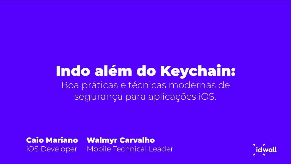 Indo além do Keychain: Boa práticas e técnicas ...