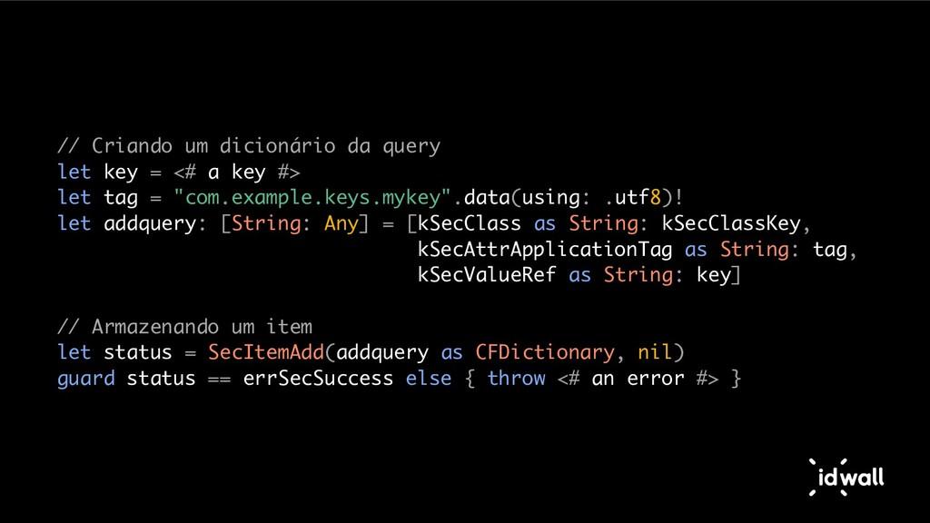 // Criando um dicionário da query let key = <# ...