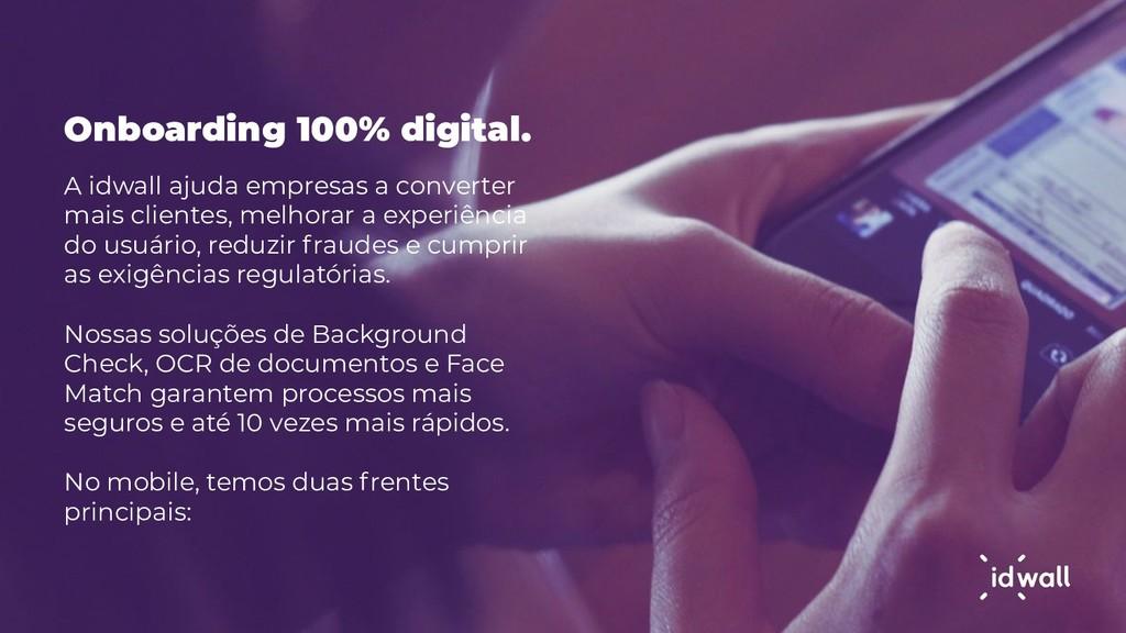 Onboarding 100% digital. A idwall ajuda empresa...