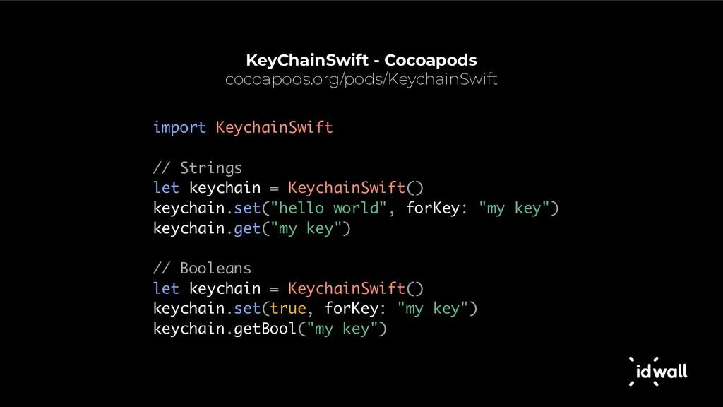 KeyChainSwift - Cocoapods cocoapods.org/pods/Ke...