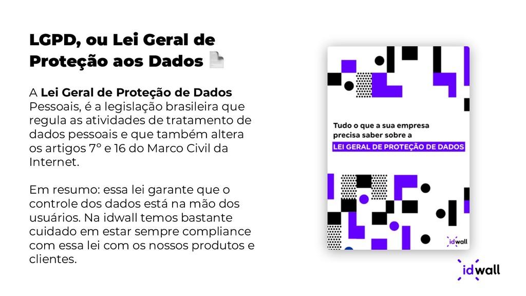 LGPD, ou Lei Geral de Proteção aos Dados  A Lei...