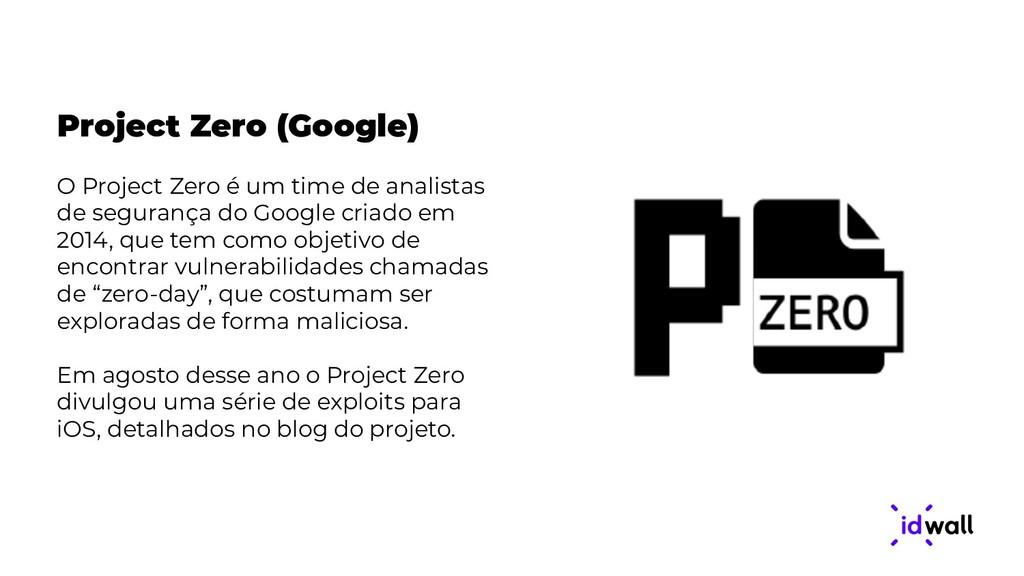 Project Zero (Google) O Project Zero é um time ...