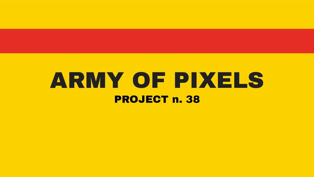 ARMY OF PIXELS PROJECT n. 38
