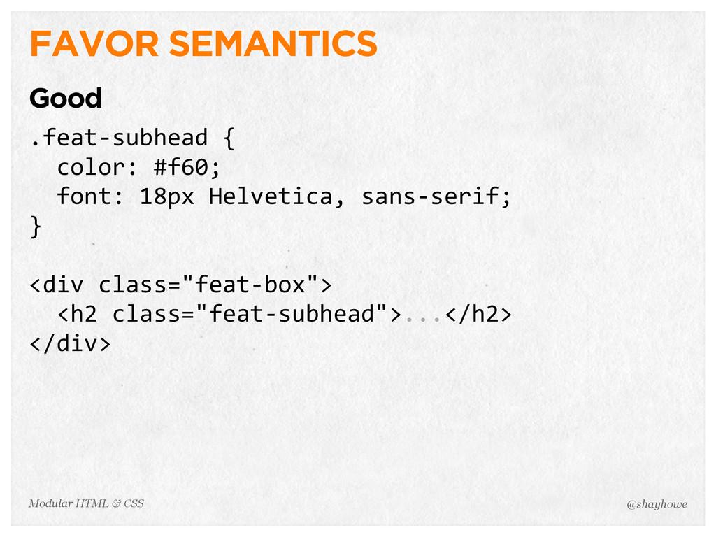 @shayhowe Modular HTML & CSS FAVOR SEMANTICS Go...