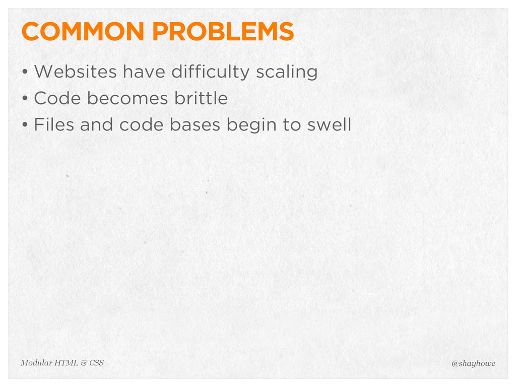 @shayhowe Modular HTML & CSS COMMON PROBLEMS • ...
