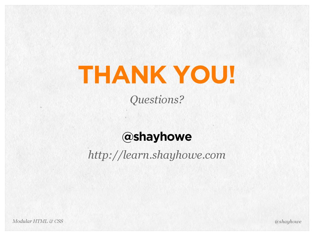 @shayhowe Modular HTML & CSS THANK YOU! Questio...