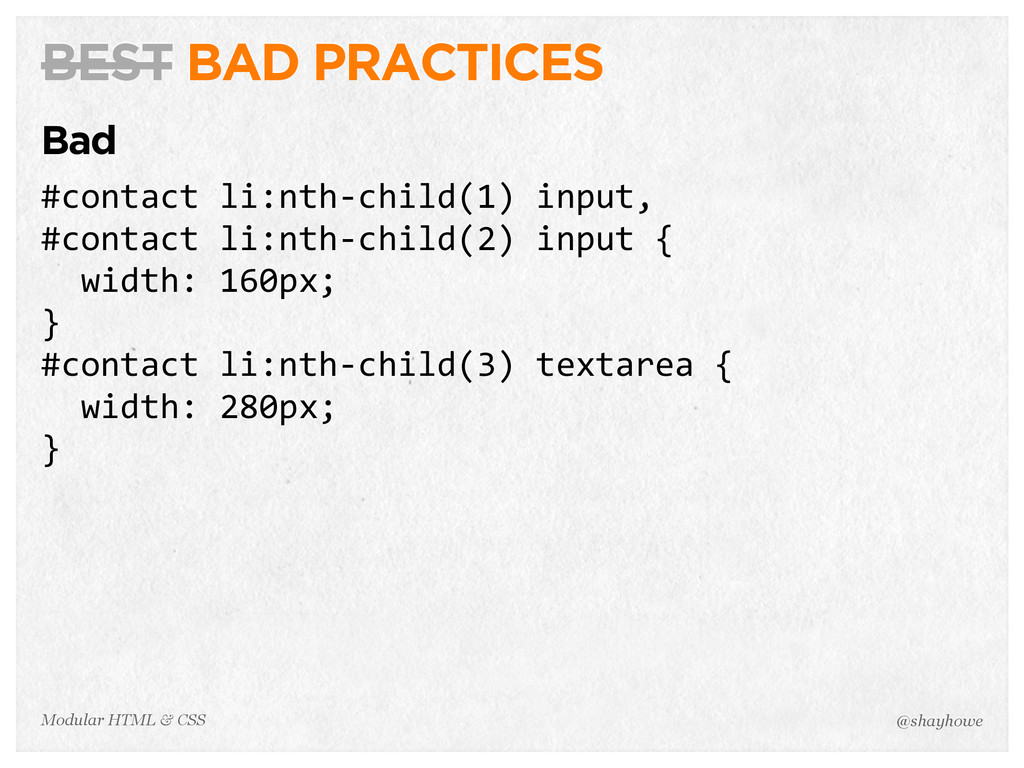 @shayhowe Modular HTML & CSS BEST BAD PRACTICES...