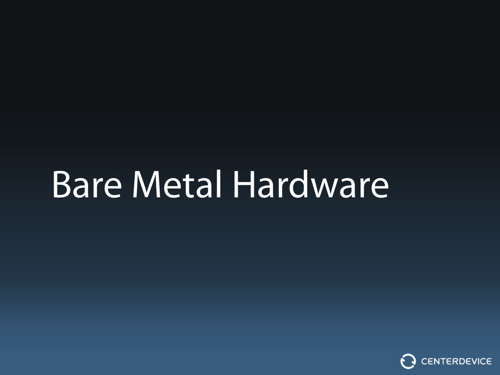 Bare Metal Hardware