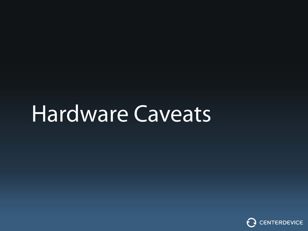 Hardware Caveats