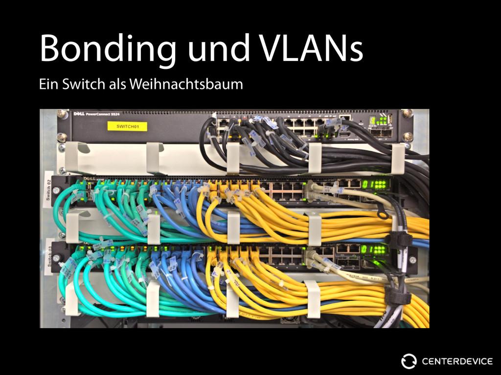 Bonding und VLANs Ein Switch als Weihnachtsbaum