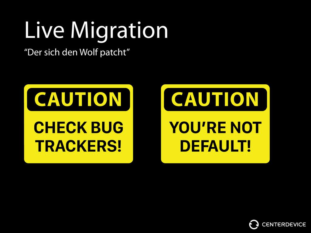 """Live Migration """"Der sich den Wolf patcht"""" CAUTI..."""