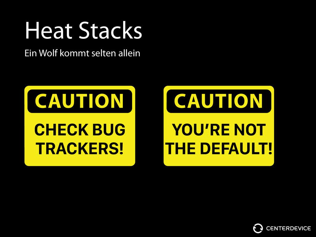 Heat Stacks Ein Wolf kommt selten allein CAUTIO...