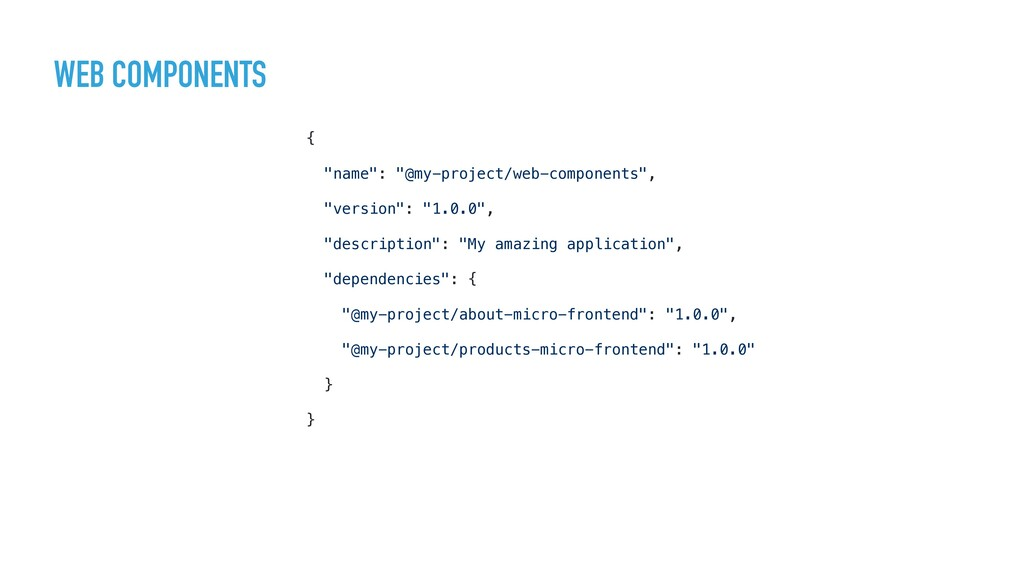 "WEB COMPONENTS { ""name"": ""@my-project/web-compo..."